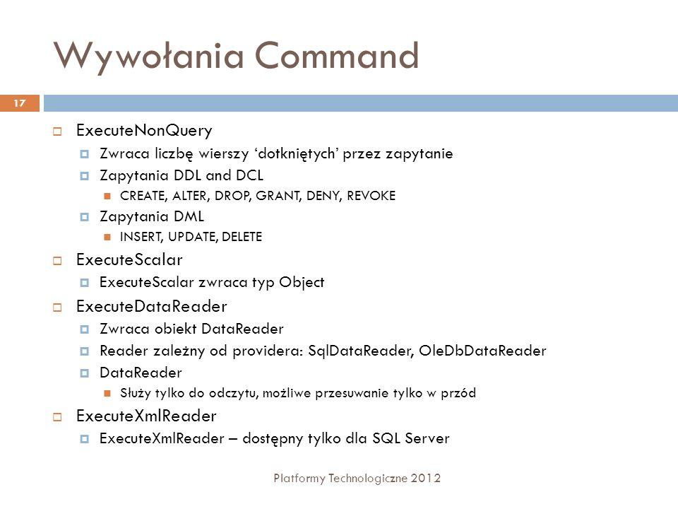 Wywołania Command ExecuteNonQuery ExecuteScalar ExecuteDataReader
