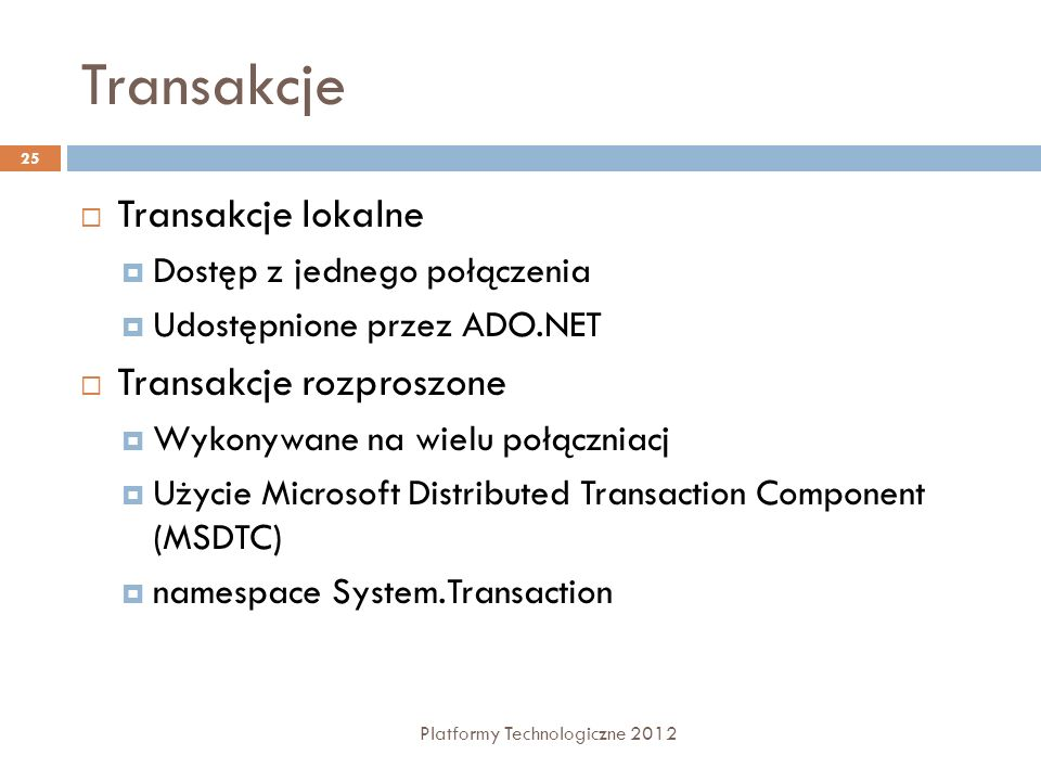 Transakcje Transakcje lokalne Transakcje rozproszone
