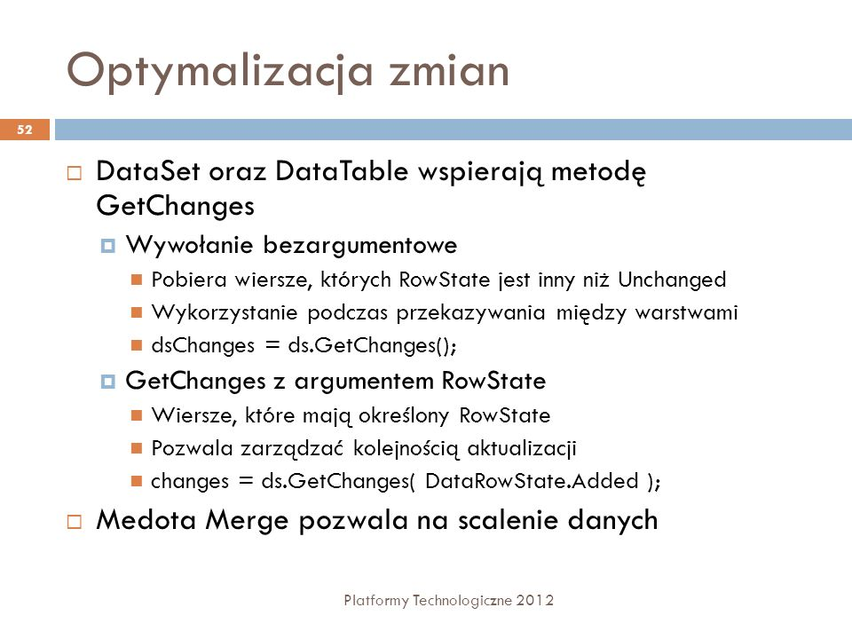 Optymalizacja zmian DataSet oraz DataTable wspierają metodę GetChanges