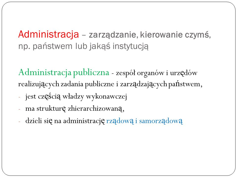 Administracja – zarządzanie, kierowanie czymś, np