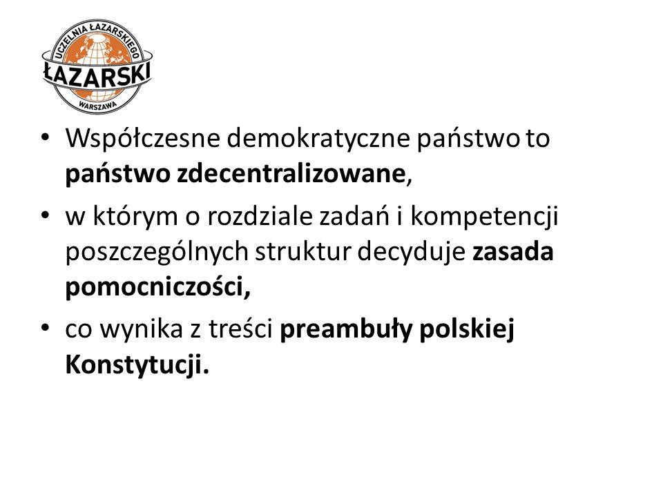 Współczesne demokratyczne państwo to państwo zdecentralizowane,