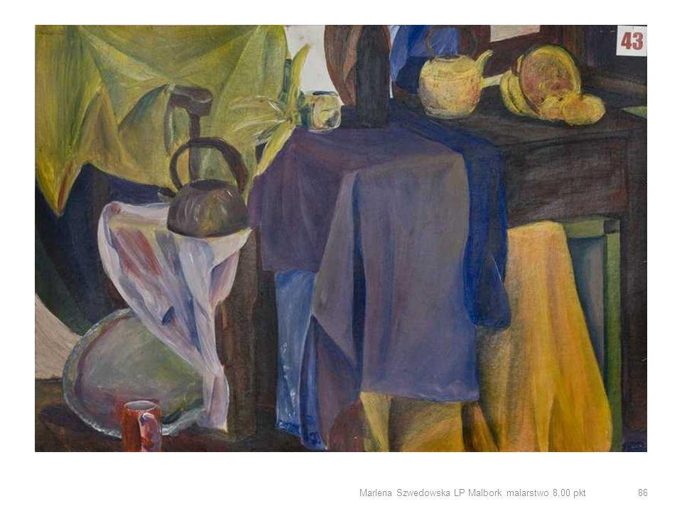 Marlena Szwedowska LP Malbork malarstwo 8,00 pkt