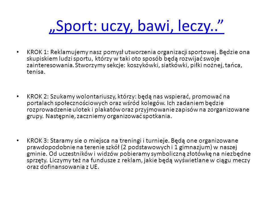 """""""Sport: uczy, bawi, leczy.."""