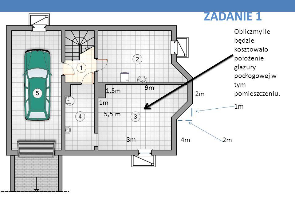 ZADANIE 1 Obliczmy ile będzie kosztowało położenie glazury podłogowej w tym pomieszczeniu. 9m. 1,5m.