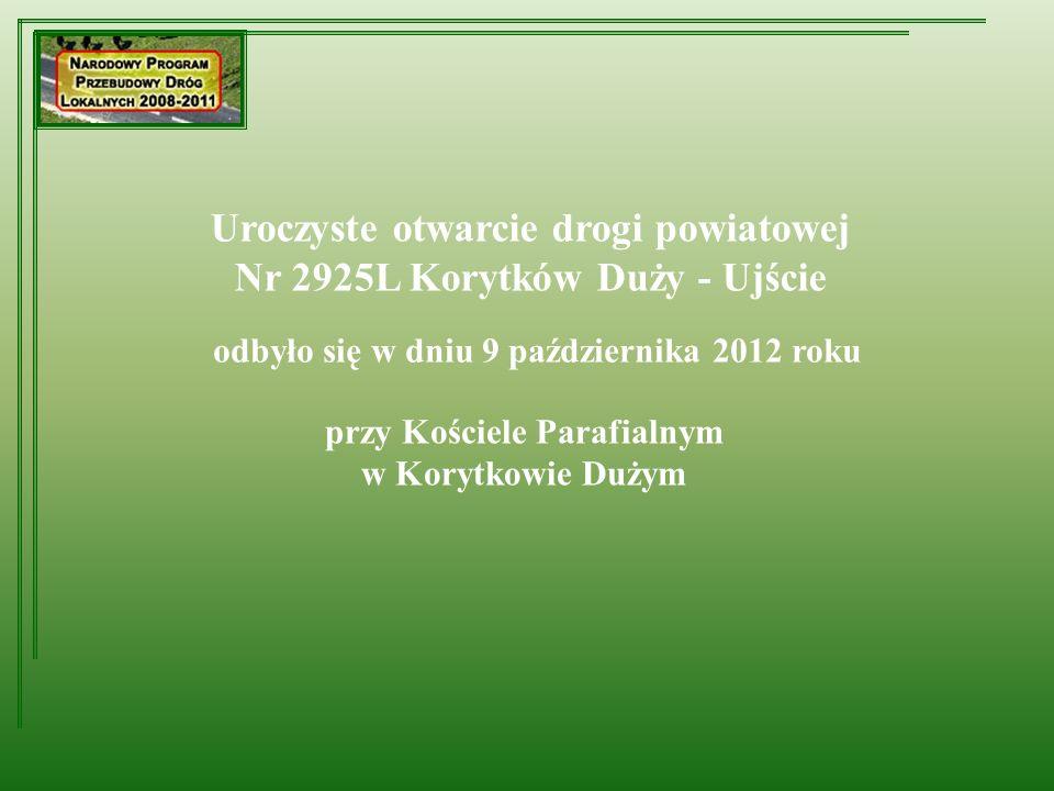 Uroczyste otwarcie drogi powiatowej Nr 2925L Korytków Duży - Ujście