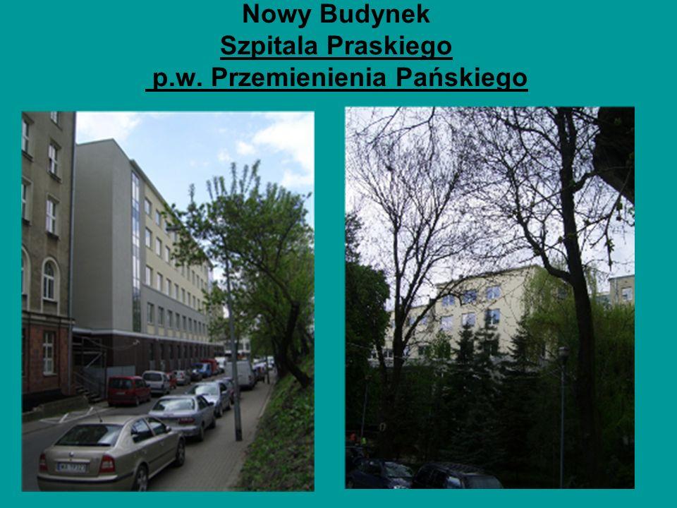 Nowy Budynek Szpitala Praskiego p.w. Przemienienia Pańskiego