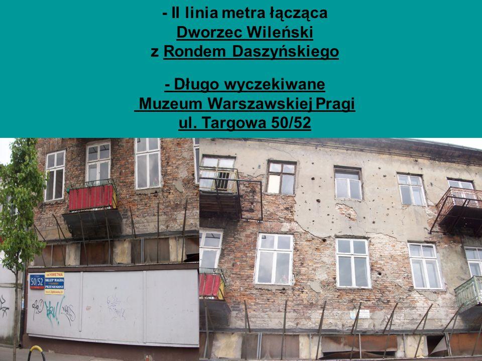 - II linia metra łącząca Dworzec Wileński z Rondem Daszyńskiego