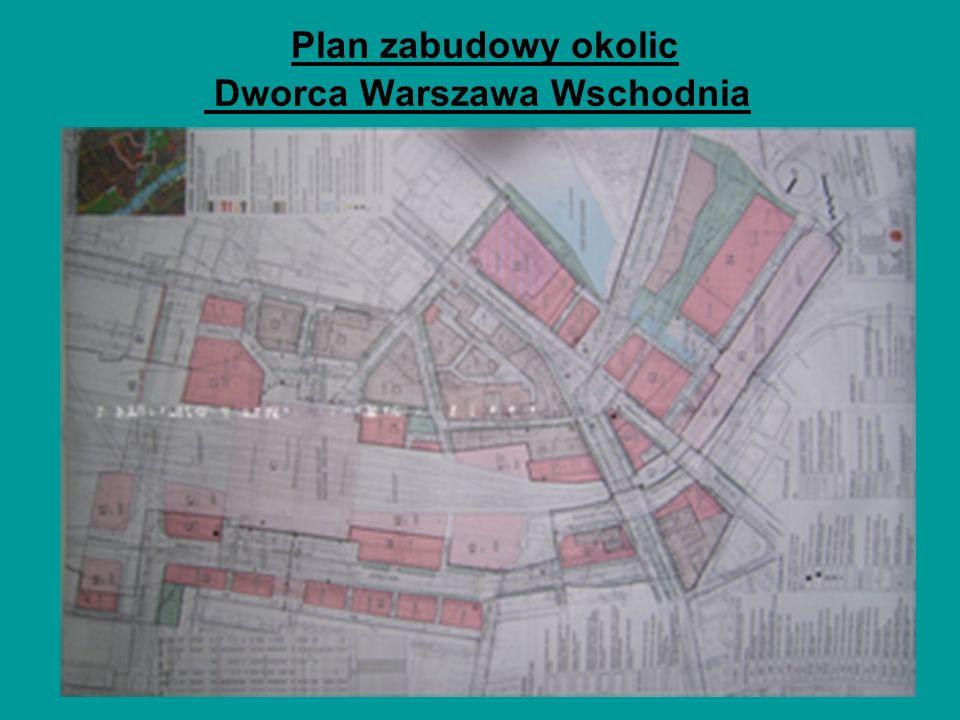 Plan zabudowy okolic Dworca Warszawa Wschodnia