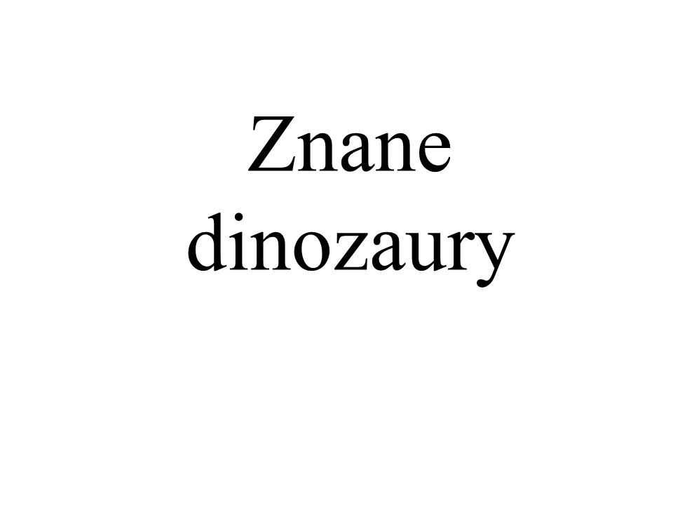 Znane dinozaury