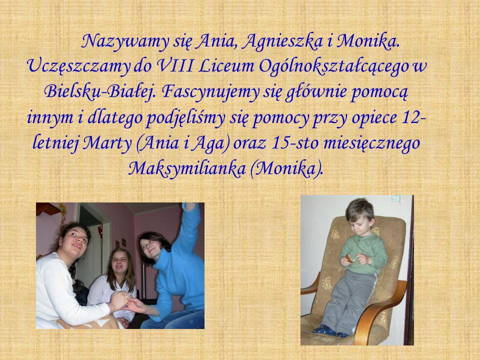 Nazywamy się Ania, Agnieszka i Monika