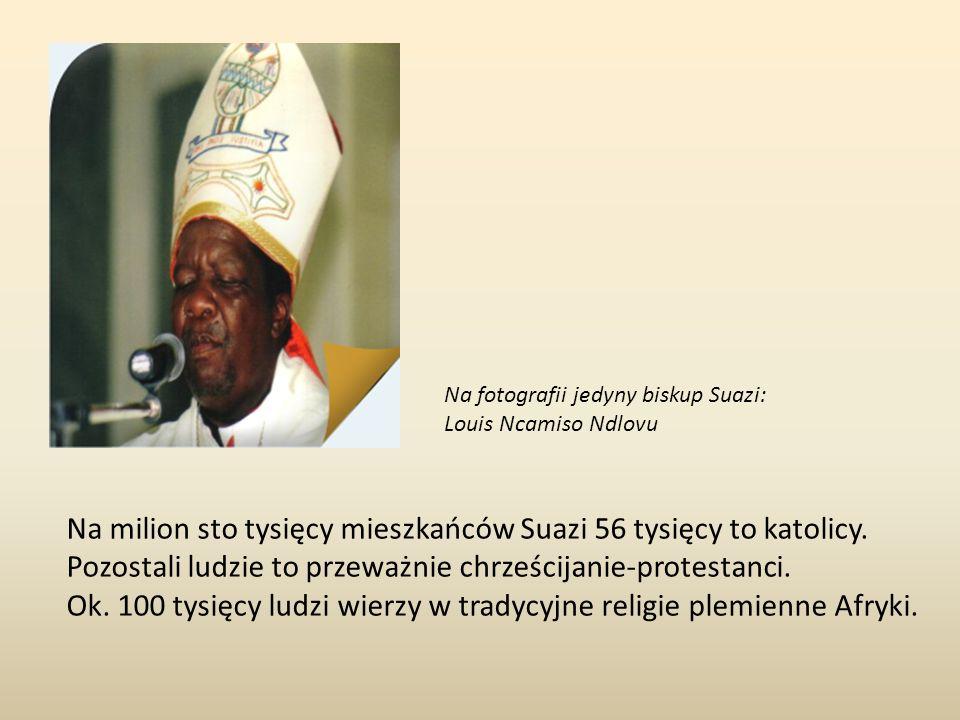 Na milion sto tysięcy mieszkańców Suazi 56 tysięcy to katolicy.