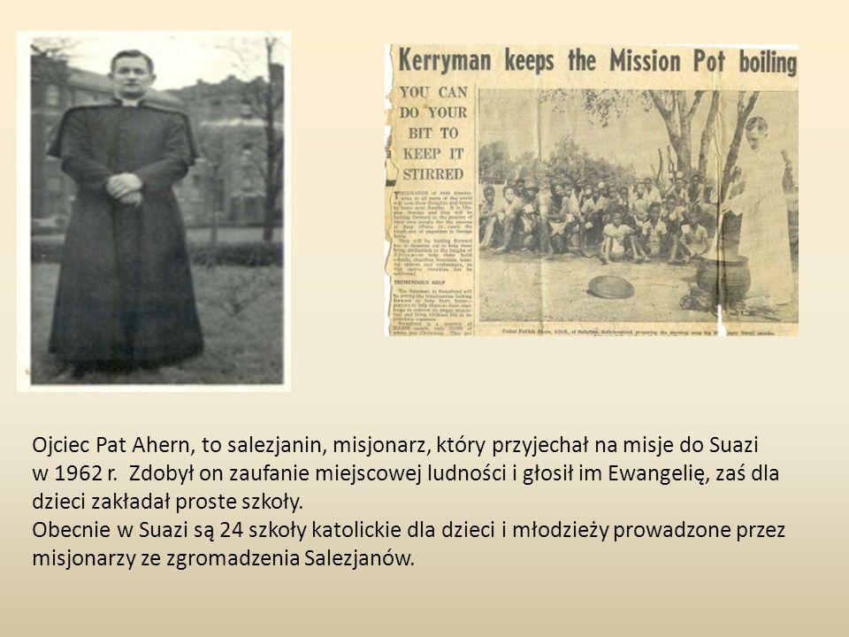 Ojciec Pat Ahern, to salezjanin, misjonarz, który przyjechał na misje do Suazi