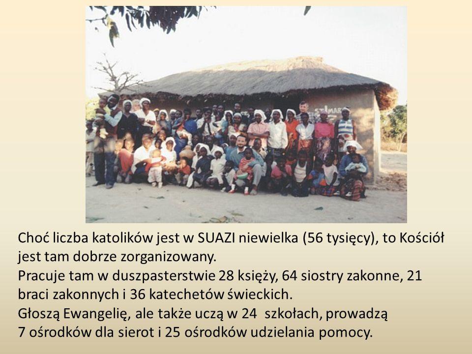 Choć liczba katolików jest w SUAZI niewielka (56 tysięcy), to Kościół jest tam dobrze zorganizowany.