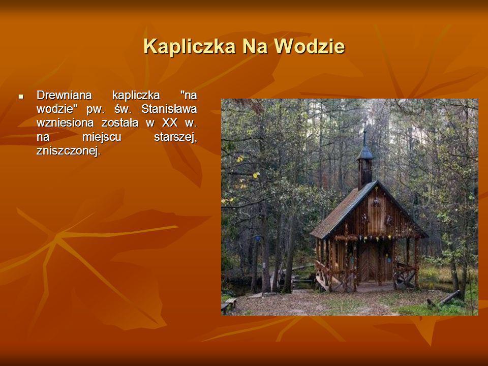 Kapliczka Na Wodzie Drewniana kapliczka na wodzie pw.