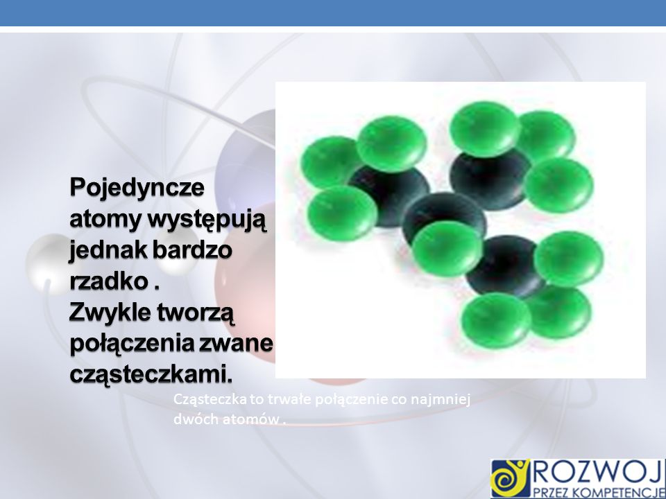 Pojedyncze atomy występują jednak bardzo rzadko