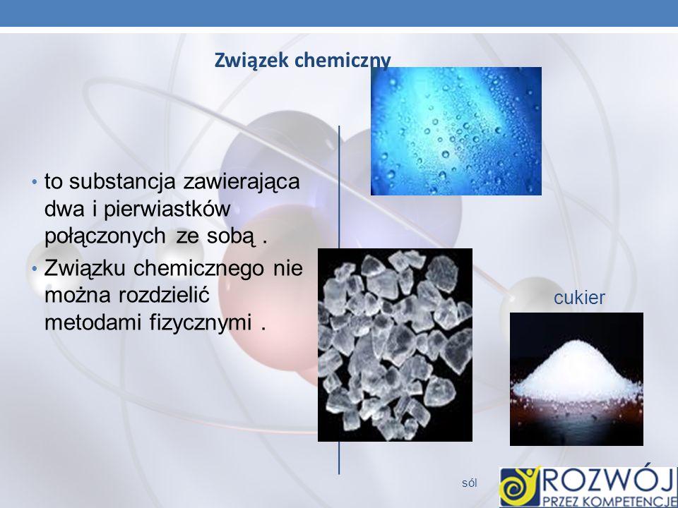 to substancja zawierająca dwa i pierwiastków połączonych ze sobą .