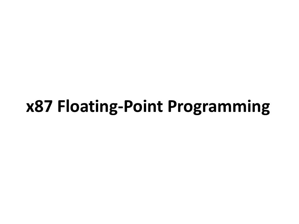 x87 Floating-Point Programming