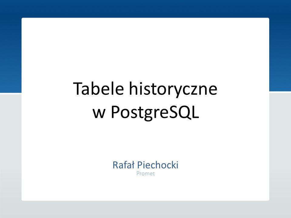 Tabele historyczne w PostgreSQL