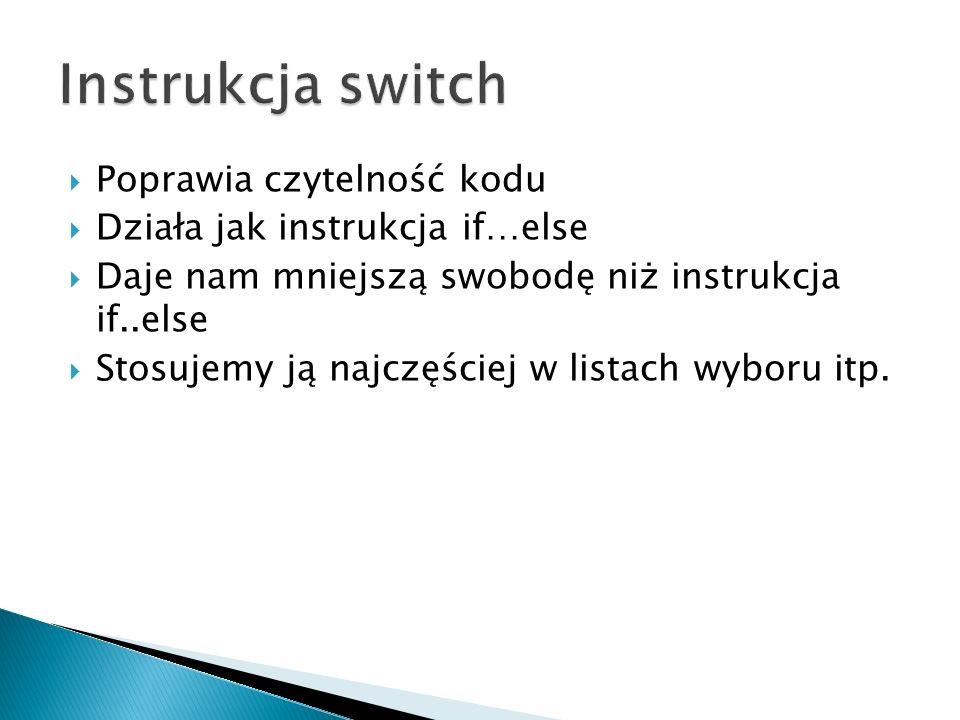 Instrukcja switch Poprawia czytelność kodu