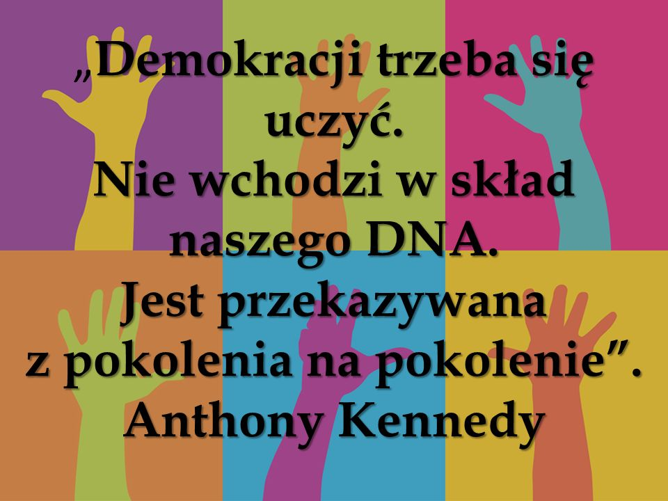 """""""Demokracji trzeba się uczyć. Nie wchodzi w skład naszego DNA"""