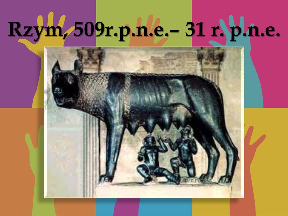 Rzym, 509r.p.n.e.– 31 r. p.n.e.