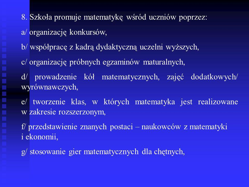 8. Szkoła promuje matematykę wśród uczniów poprzez: