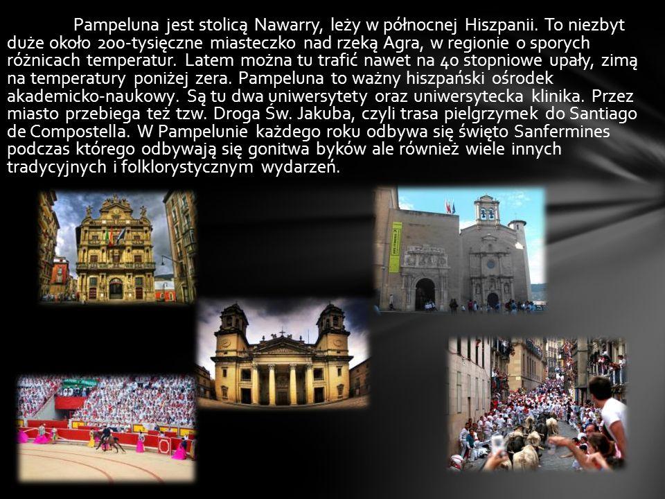 Pampeluna jest stolicą Nawarry, leży w północnej Hiszpanii