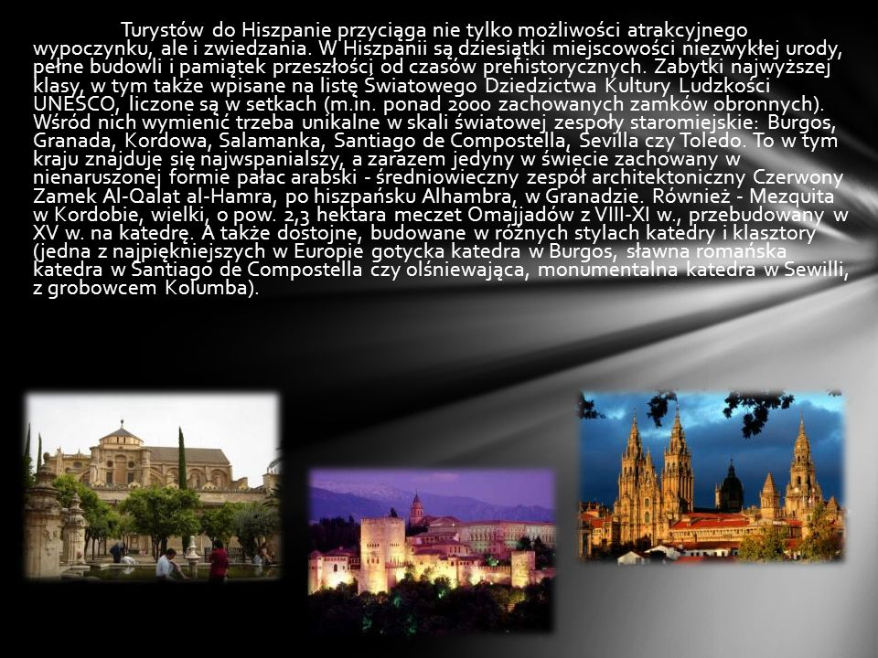 Turystów do Hiszpanie przyciąga nie tylko możliwości atrakcyjnego wypoczynku, ale i zwiedzania.
