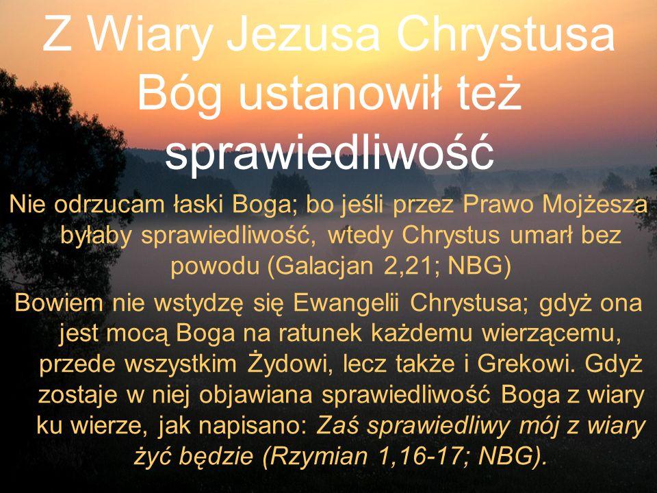 Z Wiary Jezusa Chrystusa Bóg ustanowił też sprawiedliwość