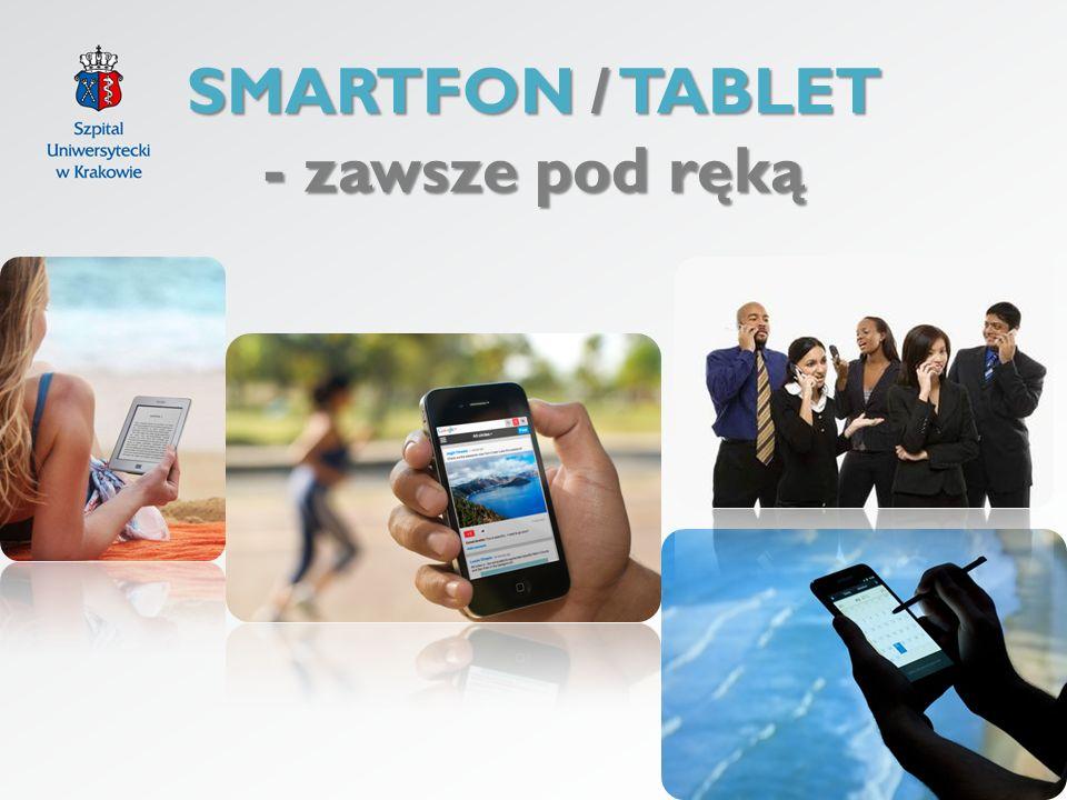 SMARTFON / TABLET - zawsze pod ręką