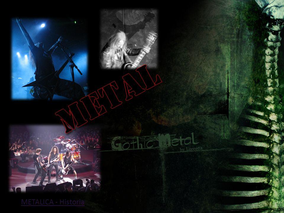 METAL METALICA - Historia