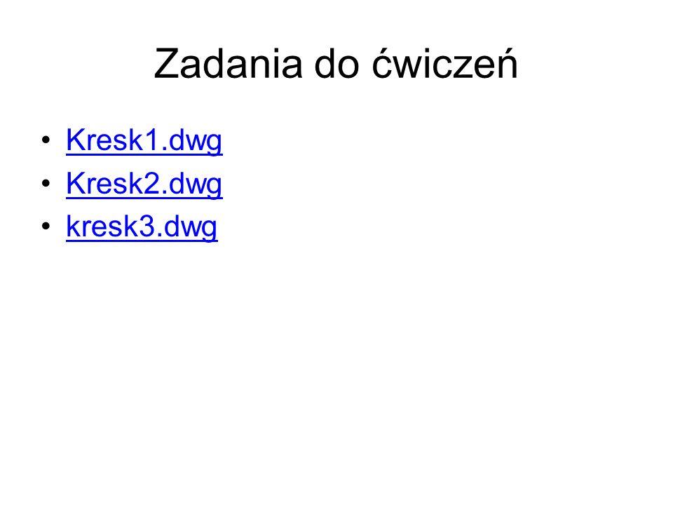 Zadania do ćwiczeń Kresk1.dwg Kresk2.dwg kresk3.dwg