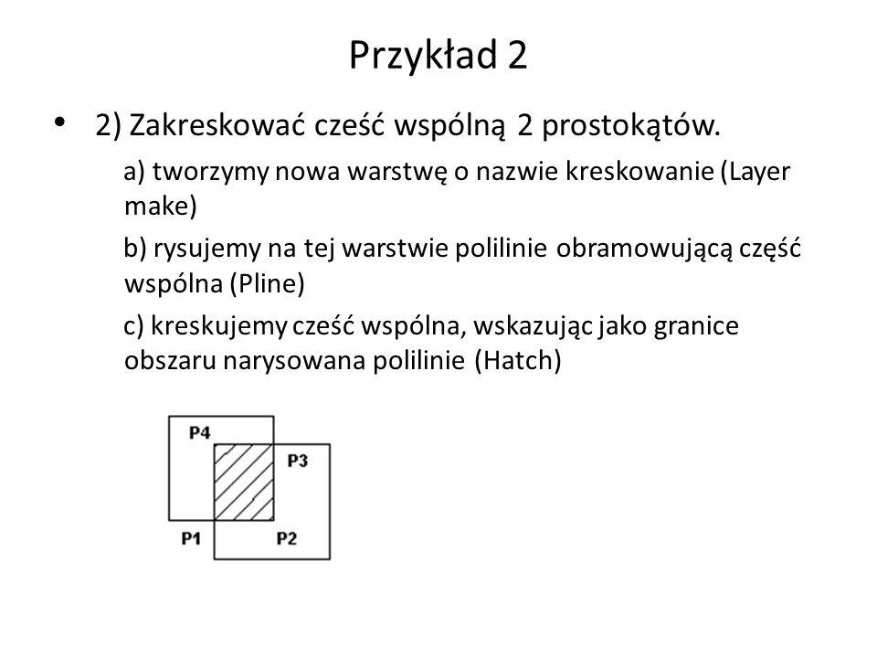 Przykład 2 2) Zakreskować cześć wspólną 2 prostokątów.