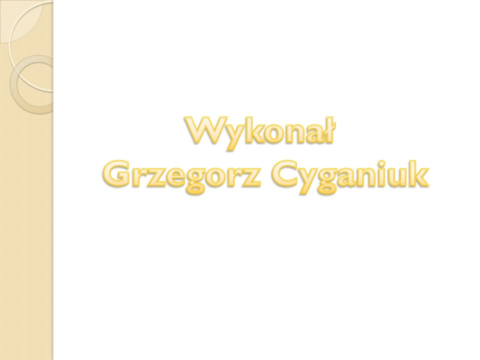 Wykonał Grzegorz Cyganiuk