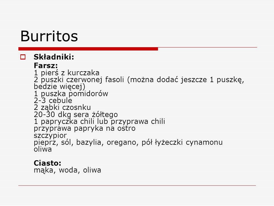 Burritos Składniki: