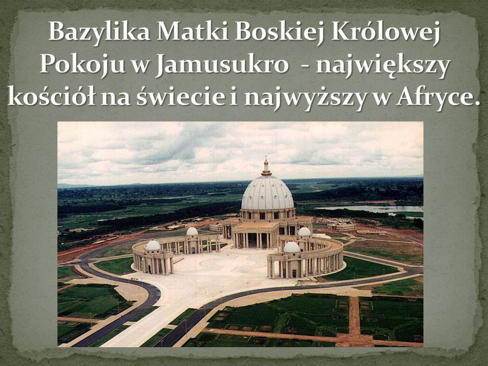Bazylika Matki Boskiej Królowej Pokoju w Jamusukro - największy kościół na świecie i najwyższy w Afryce.