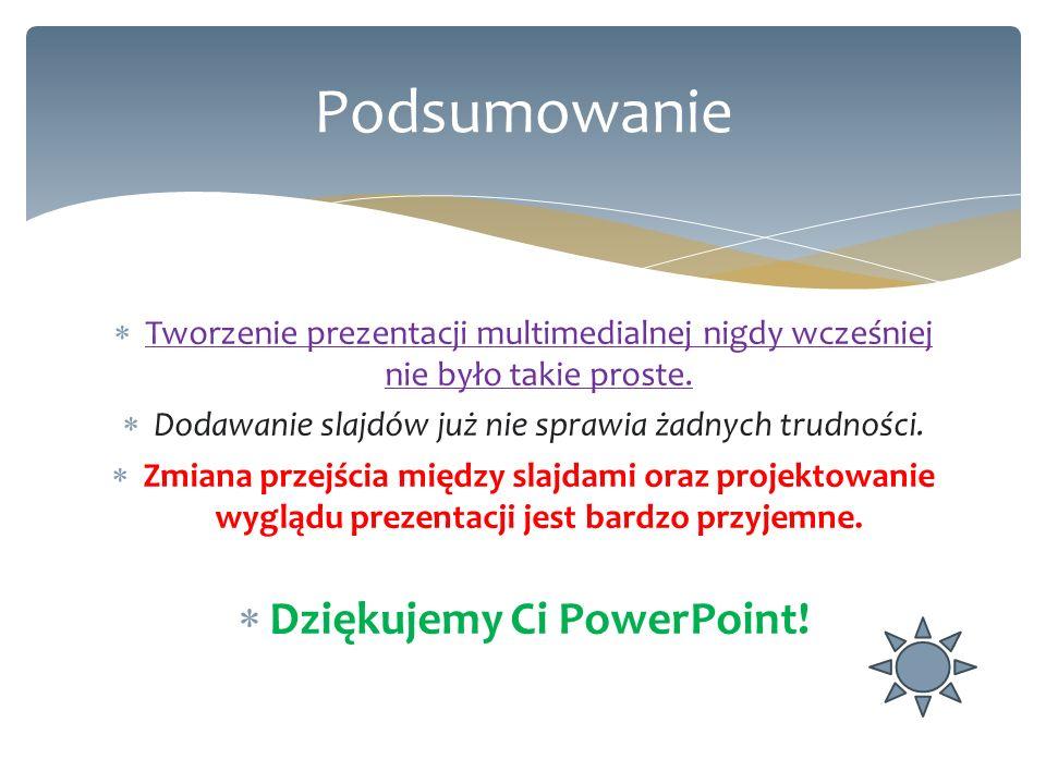 Dziękujemy Ci PowerPoint!