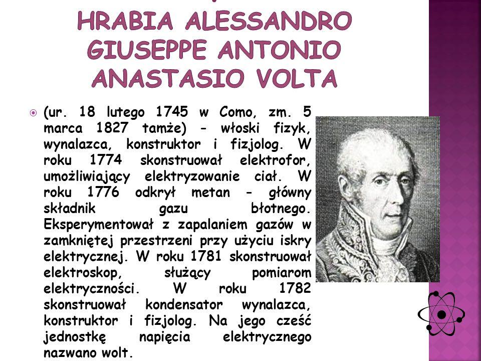 . Hrabia Alessandro Giuseppe Antonio Anastasio Volta