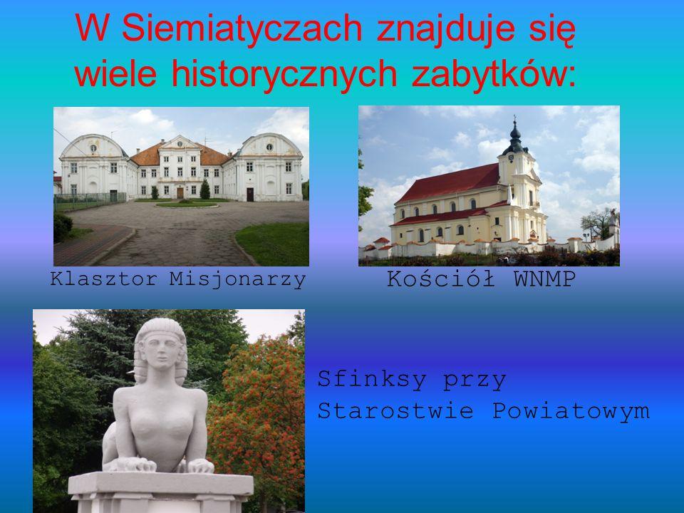 W Siemiatyczach znajduje się wiele historycznych zabytków:
