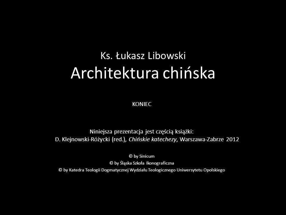Ks. Łukasz Libowski Architektura chińska