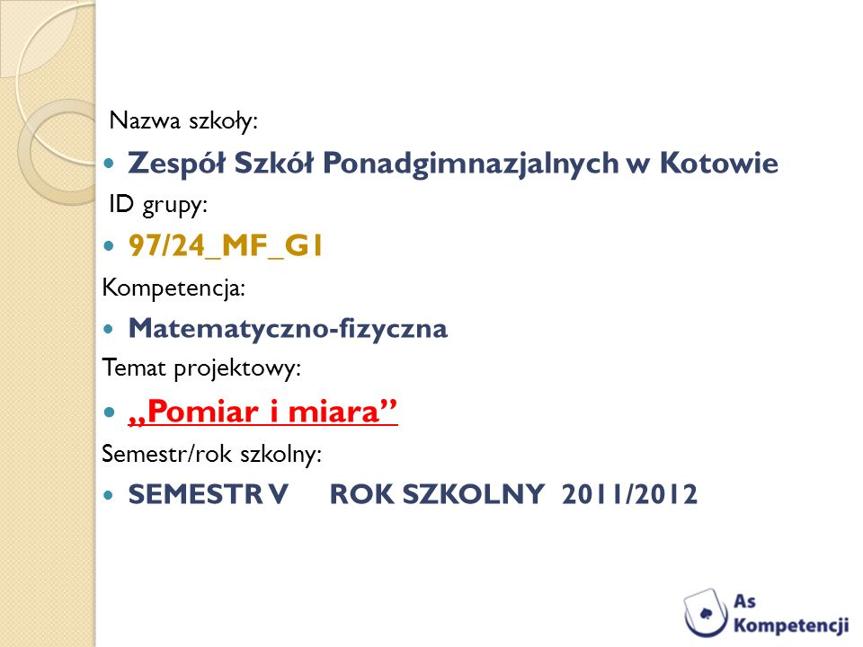 """""""Pomiar i miara Zespół Szkół Ponadgimnazjalnych w Kotowie 97/24_MF_G1"""