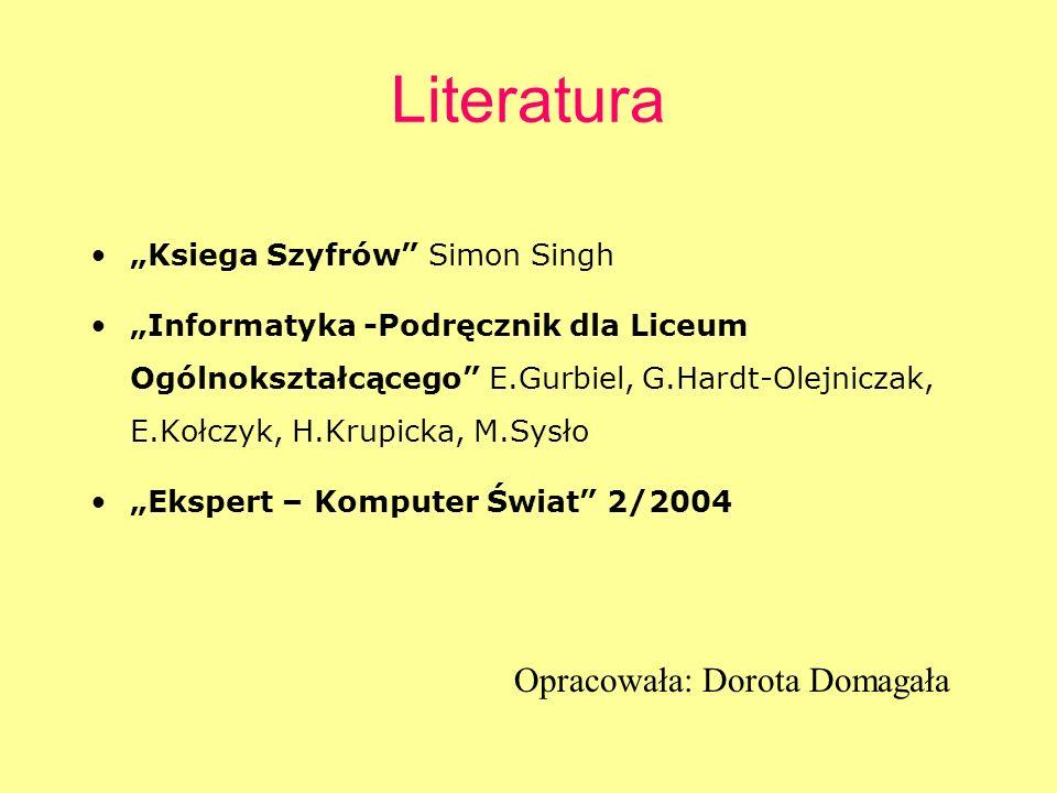 """Literatura Opracowała: Dorota Domagała """"Ksiega Szyfrów Simon Singh"""
