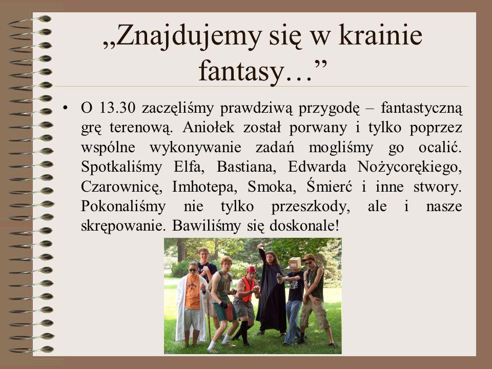 """""""Znajdujemy się w krainie fantasy…"""