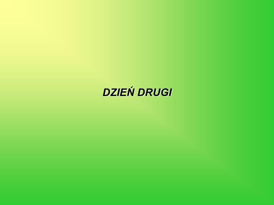 DZIEŃ DRUGI