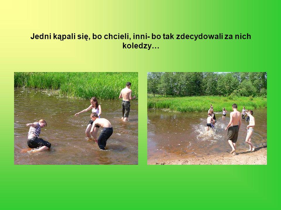 Jedni kąpali się, bo chcieli, inni- bo tak zdecydowali za nich koledzy…