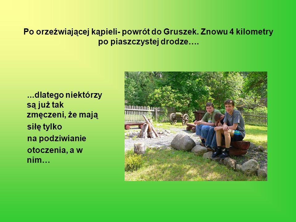 Po orzeźwiającej kąpieli- powrót do Gruszek