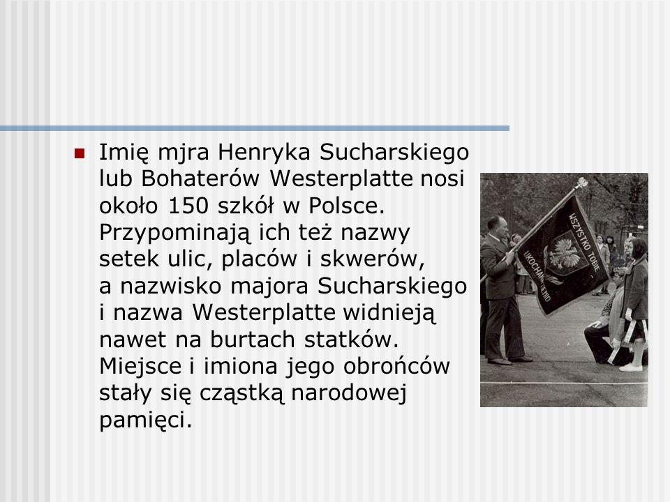 Imię mjra Henryka Sucharskiego lub Bohaterów Westerplatte nosi około 150 szkół w Polsce.