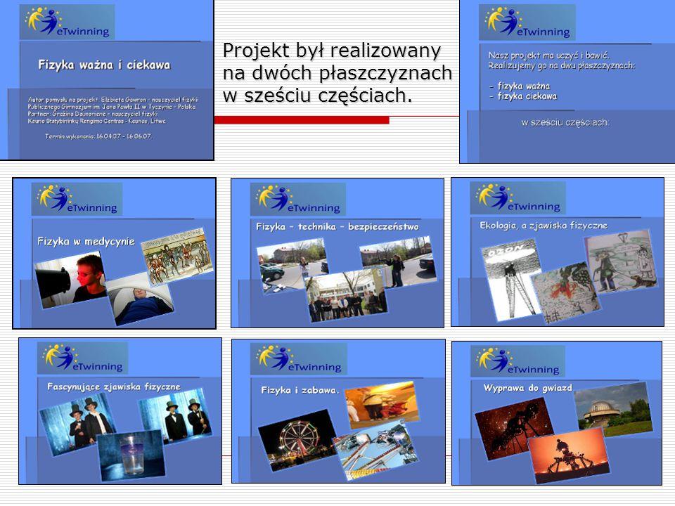 Projekt był realizowany na dwóch płaszczyznach w sześciu częściach.
