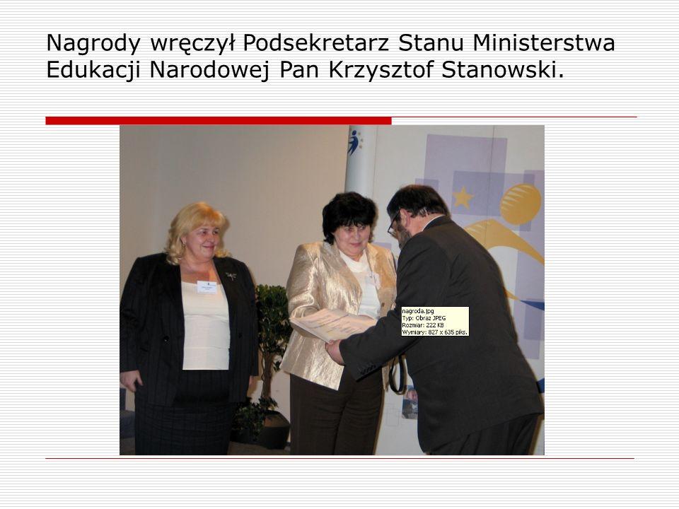 Nagrody wręczył Podsekretarz Stanu Ministerstwa Edukacji Narodowej Pan Krzysztof Stanowski.