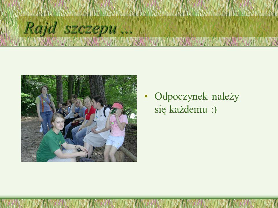 Rajd szczepu ... Odpoczynek należy się każdemu :)